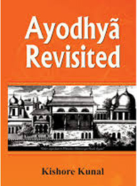 Ayodhya Revisited by Kishore Kunal
